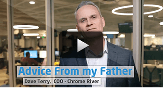 Advice From my Father: Dave Terry, COO Chrome River